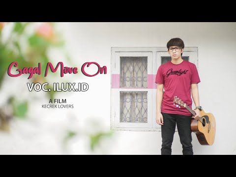 GAGAL MOVE ON (KANGEN MANTAN) - ILUX ID
