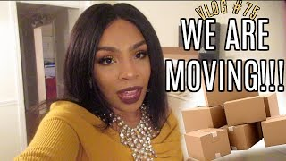 VLOG #75 | WE ARE MOVING!!! LEAVING MY FAMILY :(