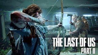 The Last Of Us Part 2 Gameplay (E3 2018)
