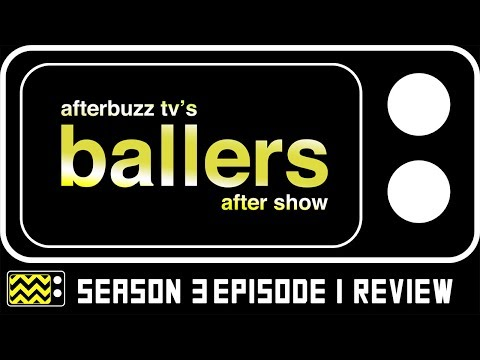Ballers Season 3 Episode 1 Review & AfterShow | AfterBuzz TV