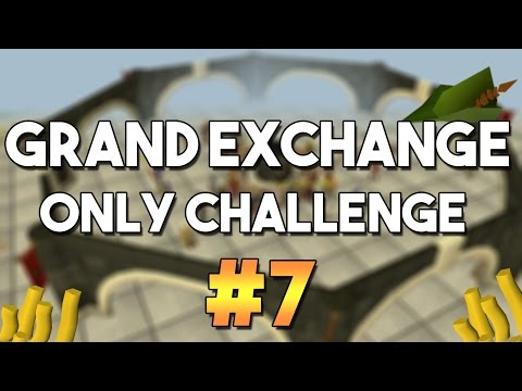 [OSRS] Grand Exchange Only Challenge #7 -  Money Making , Skilling and Flipping with the GE Only!