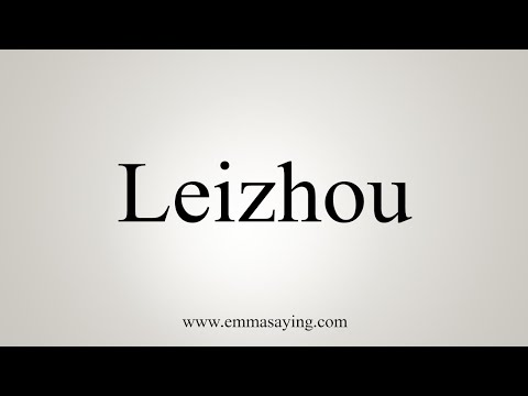 How To Pronounce Leizhou