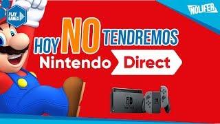 Hoy no habrá ningún Nintendo Direct + Opinión sobre la situación / #NintendoDirect #NintendoSwitch
