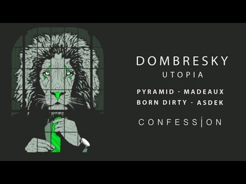 DOMBRESKY - Utopia (Pyramid Remix) | CONFESSION