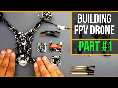 Beginner Guide // How To Build FPV Drone 2019