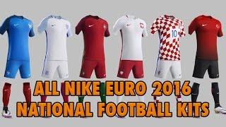 ALL NIKE EURO 2016 NATIONAL FOOTBALL KITS