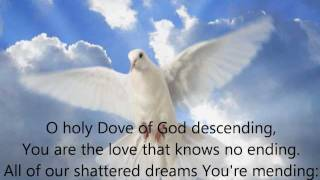 270. O Holy Dove of God Descending