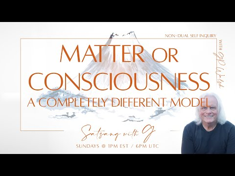 Non Duality - Matter and Consciousness