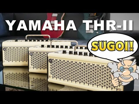 YAMAHA THR-IIシリーズ:THR30II Wireless / THR10II Wireless / THR10IIレビュー