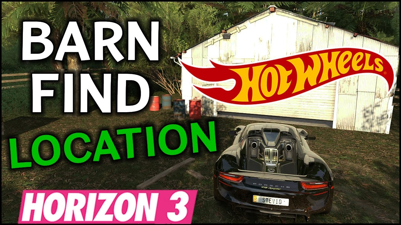 Hot Wheels Barn Find Location Car Forza Horizon 3 FH3