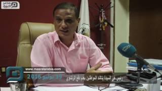 مصر العربية | رئيس حي السيدة يناشد المواطنين بعدم دفع الرشاوي