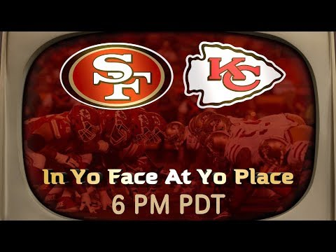 Ronbo Sports In Yo Face At Yo Place Watching The Game! 49ers VS Chiefs 2017