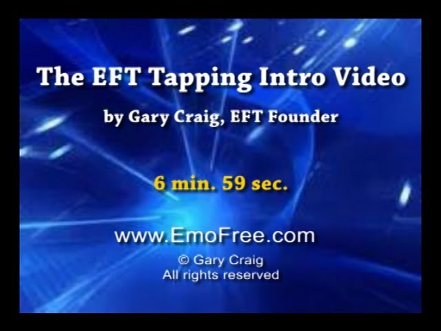 EFT (Tapping) Intro by Gary Craig, EFT Founder.