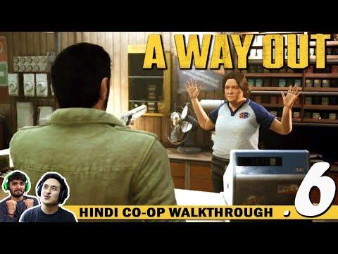 A WAY OUT (Hindi) Walkthrough Part 6