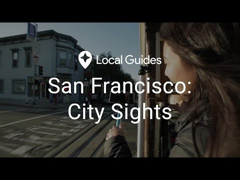 San Francisco's City Sights - Local Guides Investigate, Episode 3