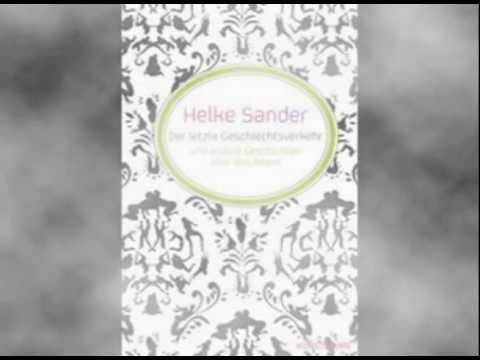 Der letzte Geschlechtsverkehr, von Helke Sander, Svenja Pages liest Drei erste Seiten
