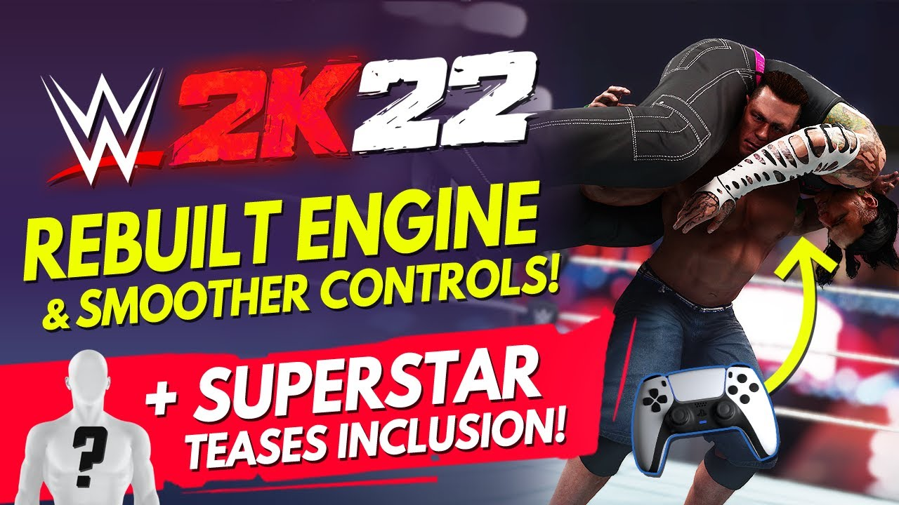 """WWE 2K22 News: New Superstar Joining Roster?, """"Rebuilt"""" Engine & Smoother Controls!"""
