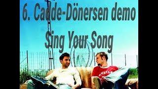 6. Cadde-Dönersen demo Sing Your Song (Emre Aydın & Onur Ela) Video