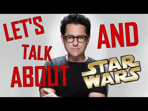Let's Talk About - J.J. Abrams Directing Star Wars: Episode IX