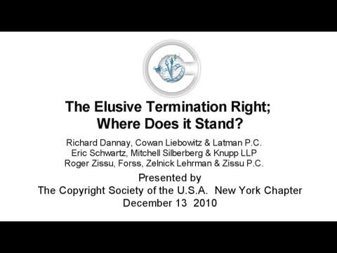The Elusive Termination Right:  Where Does It Stand?  -  The Copyright Society of the U.S.A.