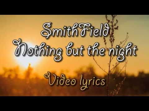 SmithField - Nothing but the night (Lyrics video)
