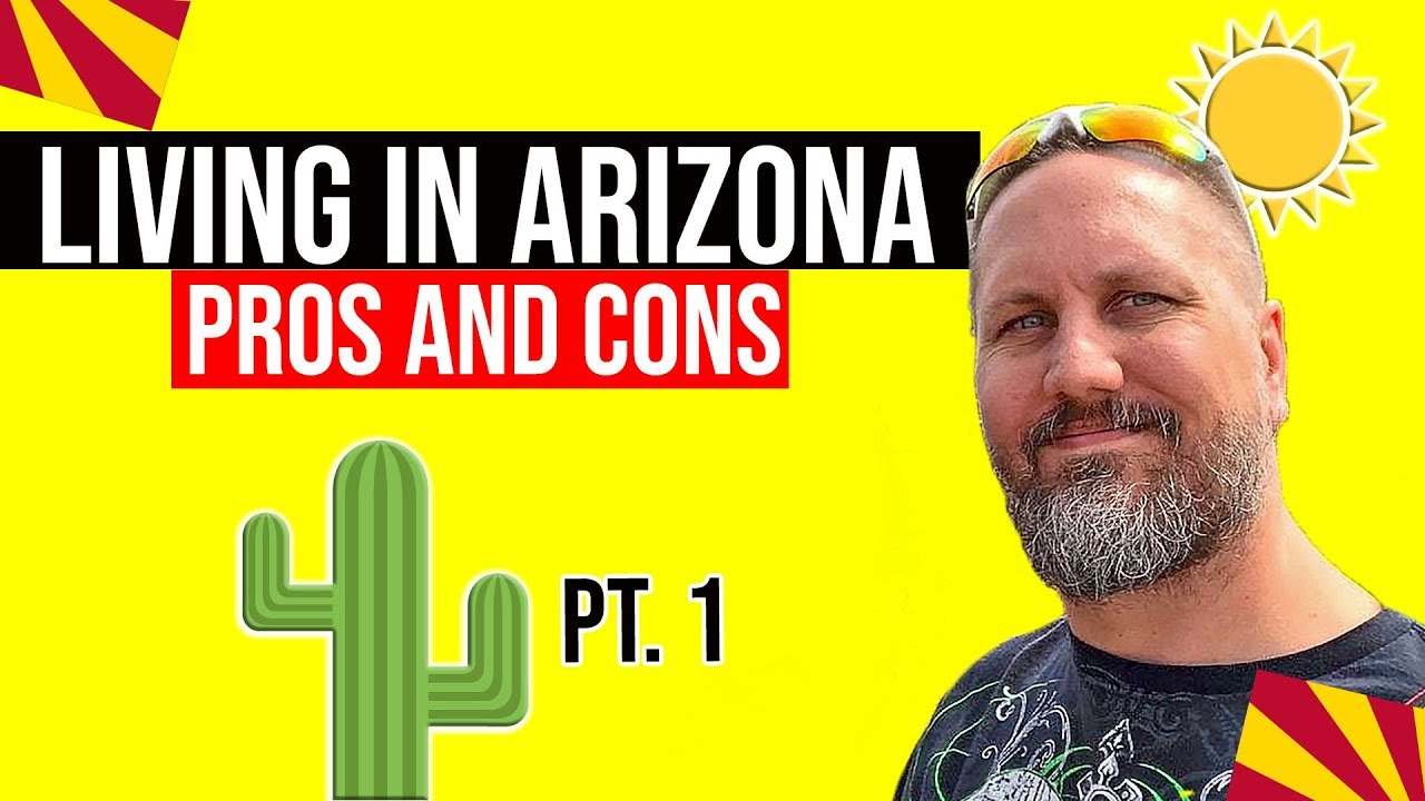 Pros and Cons of Living in Arizona: Moving / Living In Phoenix, Arizona