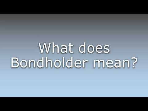 What does Bondholder mean?