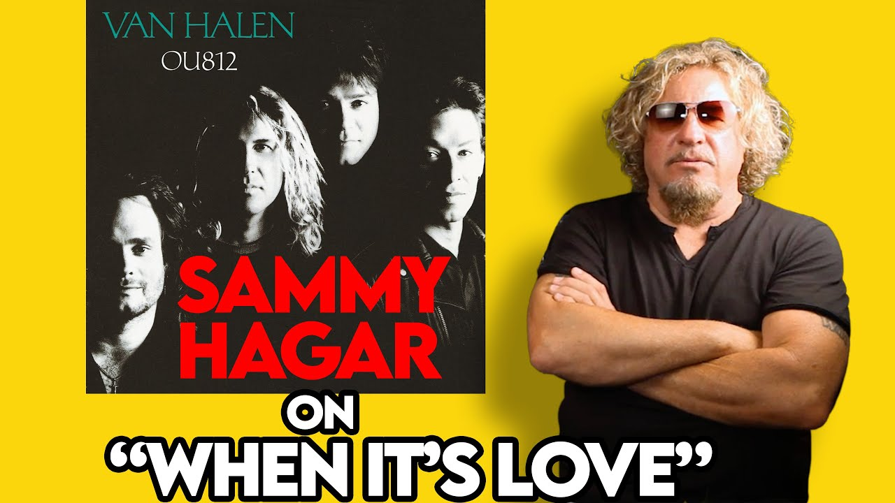 Sammy Hagar On Van Halen S When It S Love Pop Fix Professor Of Rock Youtube