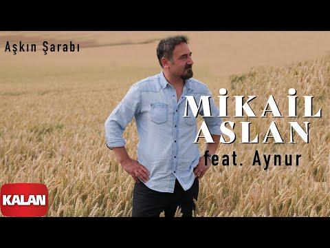 Mikail Aslan  - Aşkın Şarabı (Feat.Aynur) [ Maya © 2000 Kalan Müzik ]