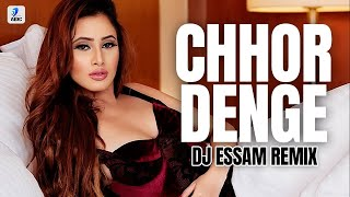 Chhor Denge (Beat Mix)   DJ Essam   Nora Fatehi   Parampara Tandon  Sachet - Parampara