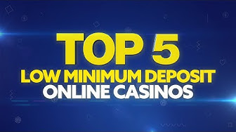 Top 5 Low Minimum Deposit Online Casinos for USA Players