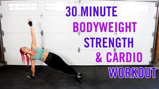 30 Minute BODYWEIGHT Cardio, Strength Abs Home Workout | MOVEMENT Workout