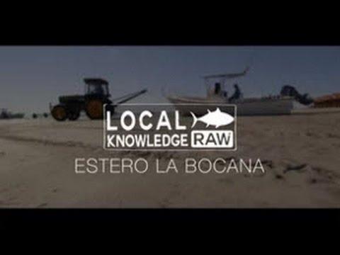 Local Knowledge Fishing Show RAW Estero La Bocana