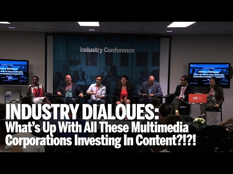 WHAT'S UP WITH ALL THESE MULTIMEDIA CORPORATIONS INVESTING IN CONTENT?!?! | TIFF Industry 2014