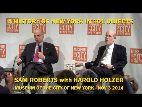 A History of New York in 101 Objects - Sam Roberts with Harold Holzer