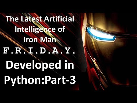 How to create Artificial Intelligence in Python : Part-3 || Iron Man Friday?