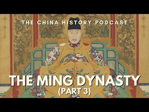 The Ming Dynasty Part 3 - The China History Podcast, presented by Laszlo Montgomery