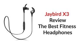Jaybird X3 Review The Best Fitness Headphones
