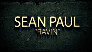 Sean Paul - Ravin - Raving - Official Lyrics Video - Washroom Entertainment 2011