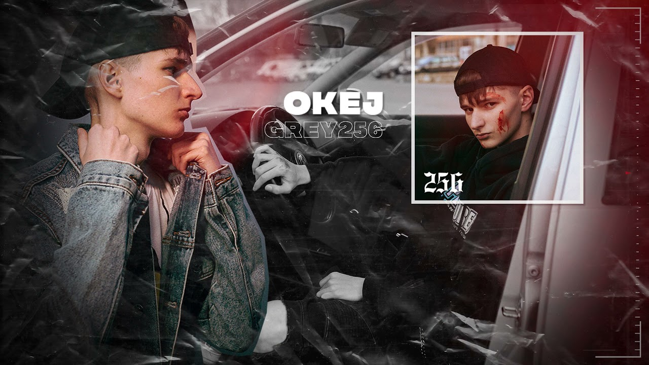 Grey256 - Okej (Official Visual)
