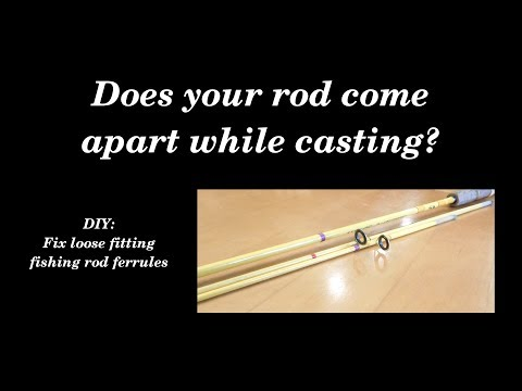 Rod Coming Apart When Casting? DIY: Tighten Loose Rod Ferrules