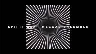 SPIRIT BEAR MEZCAL ENSEMBLE - 13.03.13 Track 2