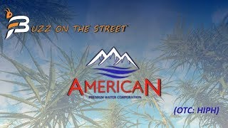 "The Latest ""Buzz on the Street"" Show: Featuring American Premium Water Corp. (OTC: HIPH) Coverage"