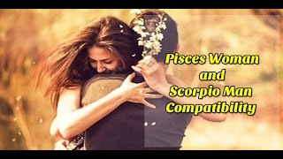 Dating a scorpio man pisces woman  Love Compatibility Of