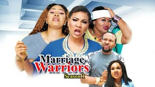MARRIAGE WARRIORS SEASON 1- New Movie  2019 Latest Nigerian Nollywood Movies