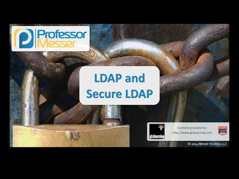 LDAP and Secure LDAP - CompTIA Security+ SY0-401: 5.1