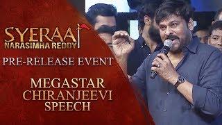 Megastar Chiranjeevi Speech - Sye Raa Narasimha Reddy Pre Release Event
