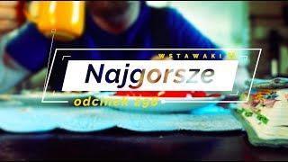 Wstawaki [298] Najgorsze