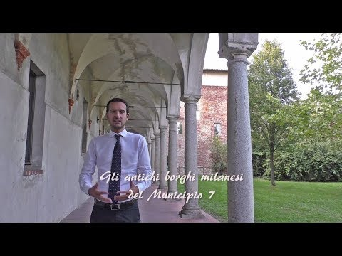 Gli antichi borghi milanesi del Municipio 7, il video integrale