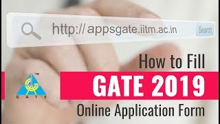 How to Fill GATE 2019 Online Application Form ?